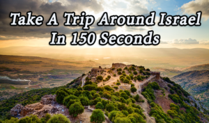 Video Postcard: The 150-Second Trip Around Israel